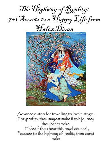 9781718015111: The Highway of Reality: 7+1 Secrets to a Happy Life from Hafez's Divan