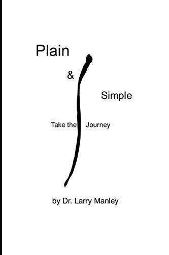 Plain & Simple: Take the Journey (Paperback): Larry Manley