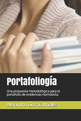 Portafoliog?a: Una Propuesta Metodol?gica Para El Portafolio: Garibay Silva, Dejanire