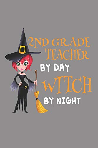 2nd Grade Teacher by Day Witch by: Publishing, Creative Juices