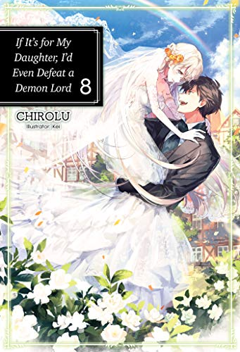 9781718353077: If It's for My Daughter, I'd Even Defeat a Demon Lord: Volume 8 (If It's for My Daughter, I'd Even Defeat a Demon Lord (light novel) (8))