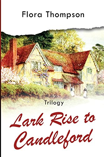 9781718604001: Lark Rise to Candleford - Trilogy: Lark Rise, Over to Candleford and Candleford Green