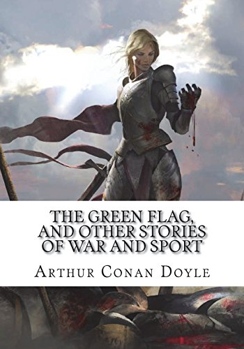 The Green Flag, and Other Stories of: Doyle, Arthur Conan