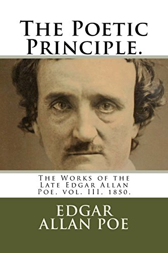 The Poetic Principle.: The Works of the: Poe, Edgar Allan