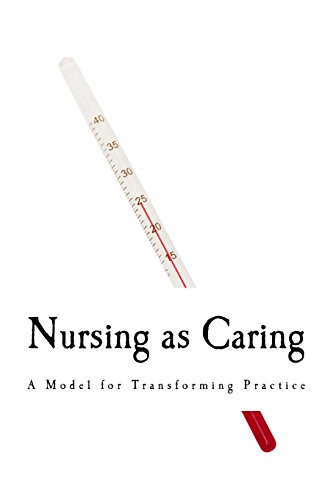 9781718666542: Nursing as Caring: A Model for Transforming Practice
