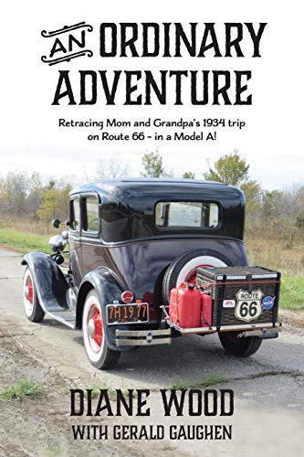 An Ordinary Adventure: My Mother on the Mother Road 9781718694798 Imagine you're leaving the small town in Michigan where you've grown up. It's the middle of the Great Depression and you are about to se