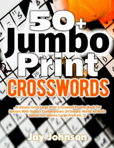 9781718752382: 50+ Jumbo Print Crosswords: A Special Extra-Large Print Crossword Puzzles Book for Seniors with Today's Contemporary Dictionary Words As Brain Games ... Brain Games Extra Large Crossword Series)