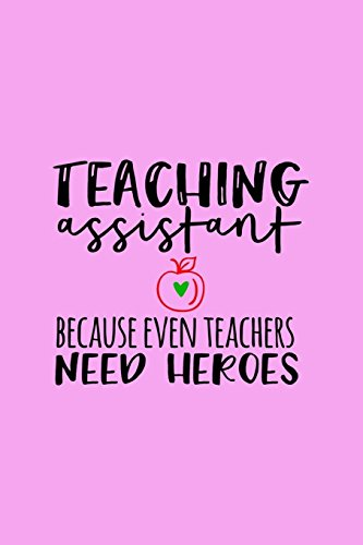 9781718795372: Teaching Assistant Notebook: Ruled 100 Pages 6x9 Funny Notebook for teachers, cool gag gift for the school staff, cute and nice journals to write in, awesome to show appreciation for employee or boss
