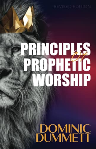 9781718805644: Principles of Prophetic Worship: Restoring a Prophetic Culture in Worship and the Arts