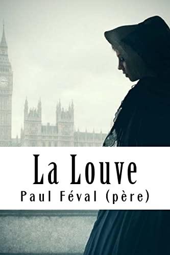 La Louve: Tome II - Valentine de: Feval (Pere), Paul