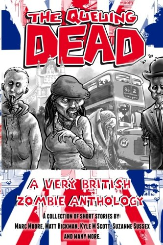 The Queuing Dead: A Very British Zombie: Moore, Marc/ Hickman,