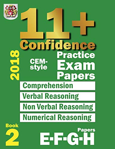 9781718864368: 11+ Confidence: CEM-style Practice Exam Papers Book 2: Comprehension, Verbal Reasoning, Non-verbal Reasoning, Numerical Reasoning, and Answers with full explanations: Volume 2