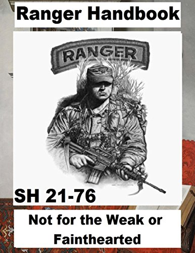 Ranger Handbook: Not for the Weak or: Army, United States