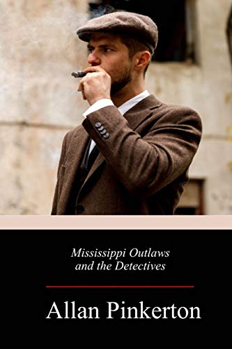 Mississippi Outlaws and the Detectives (Paperback): Allan Pinkerton