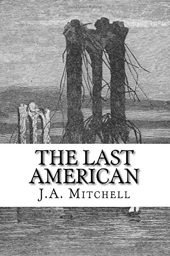 The Last American: Mitchell, J. A.