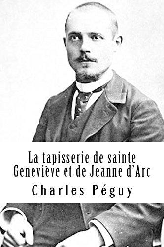 La tapisserie de sainte Genevieve et de: Charles Peguy