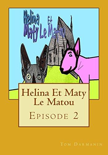 Helina Et Maty Le Matou: Episode 2: Darmanin, Tom