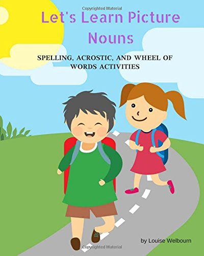 Let's Learn Picture Nouns: Using Spelling, Acrostics,: Louise Welbourn