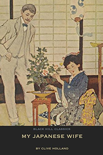 My Japanese Wife: A Japanese Idyl (Paperback): Clive Holland