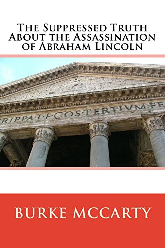 9781719300681: The Suppressed Truth About the Assassination of Abraham Lincoln