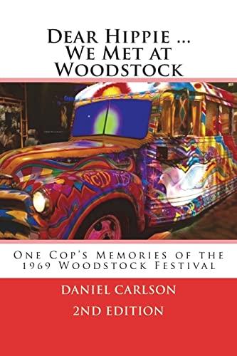 9781719581677: Dear Hippie We Met at Woodstock: One Cop's Memories of the 1969 Woodstock Festival