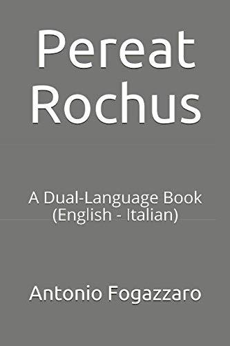 Pereat Rochus: A Dual-Language Book (English -: Antonio Fogazzaro