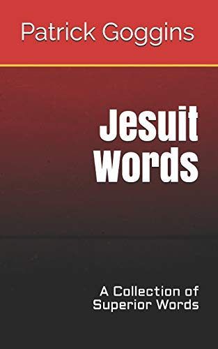 9781719844994: Jesuit Words: A Collection of Superior Words
