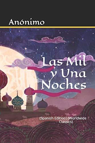 Las Mil Y Una Noche: (spanish Edition): An