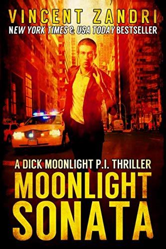 9781720254768: Moonlight Sonata (A Dick Moonlight P.I. Thriller)