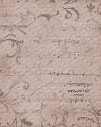 Blank Music Sheet Notebook: Antique Notes Blank: Nifty Prints