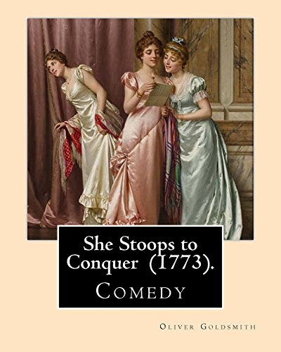 9781720399155 She Stoops To Conquer 1773 By Oliver Goldsmith