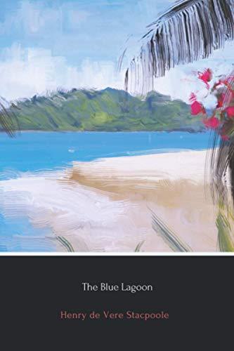 9781720436454: The Blue Lagoon: A Romance