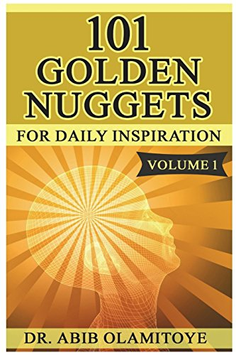 101 Golden Nuggets 1: For Daily Inspiration: Olamitoye, Dr Abib