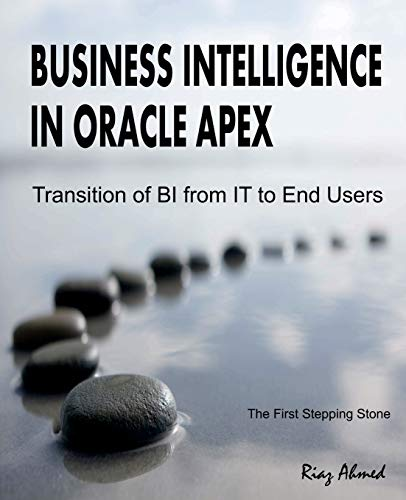 Business Intelligence in Oracle Apex: Transition of: Ahmed, Riaz