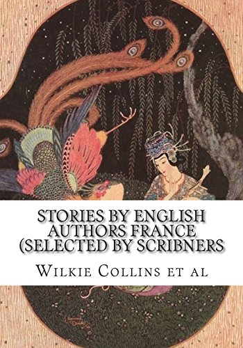 Stories by English Authors France (Selected by: Wilkie Collins Et