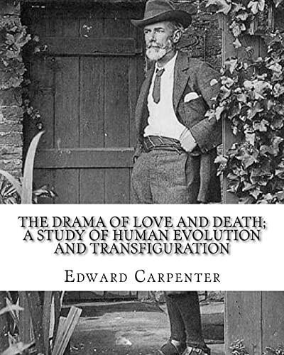 The drama of love and death; a: Edward Carpenter