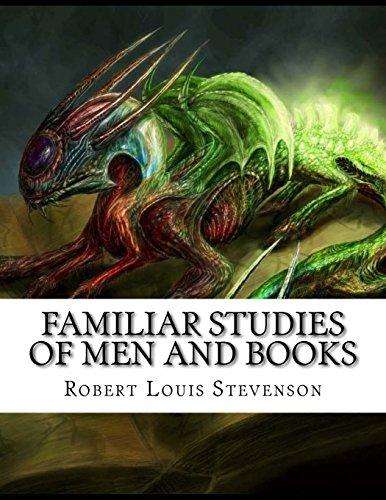 Familiar Studies of Men and Books: Stevenson, Robert Louis