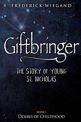 Giftbringer - The Story of Young St.: Wiegand, Frederick