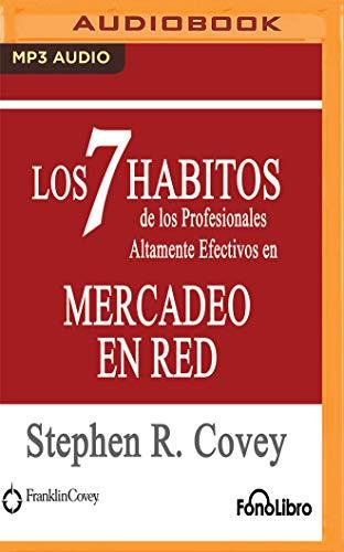 9781721376520: Los 7 Habitos de los Profesionales Altamente Efectivos en Mercadeo en Red (Spanish Edition)