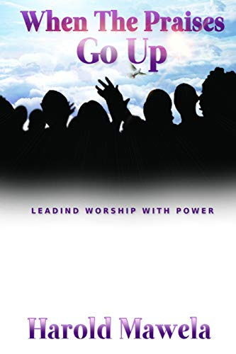 9781721608379: When The Praises Go Up: Leading worship with power