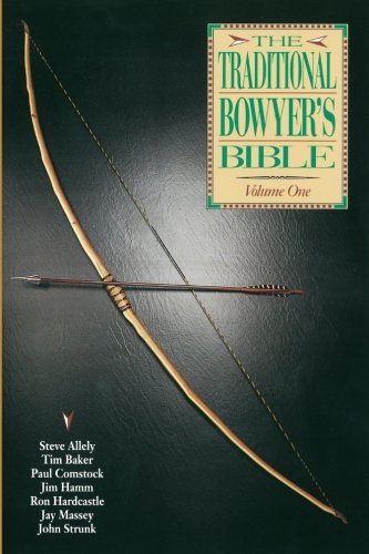 Traditional Bowyer's Bible Volume 1: Hamm, Jim/ Baker,