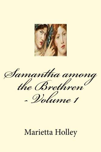 Samantha Among the Brethren - Volume 1: Holley, Marietta