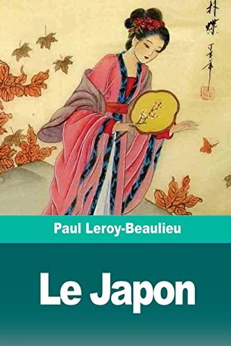 Le Japon: L' veil d'Un Peuple Oriental: Paul Leroy-Beaulieu
