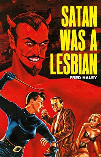 Satan Was a Lesbian: Haley, Fred