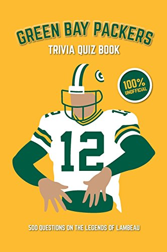 9781721926794: Green Bay Packers Trivia Quiz Book: 500 Questions on the Legends of Lambeau