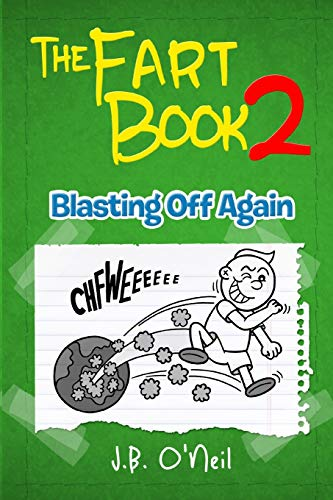 9781721987665: The Fart Book 2: Blasting Off Again (The Disgusting Adventures of Milo Snotrocket) (Volume 12)
