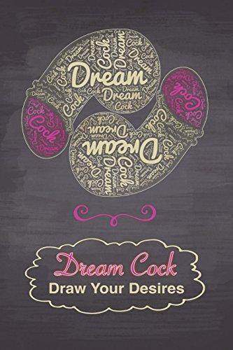 Dream Cock Draw Your Desires: 6x9 Naughty: Bawdy Boy Books