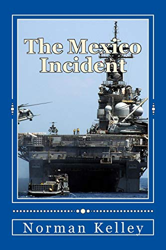 The Mexico Incident: Including an Africa to: Kelley, Norman