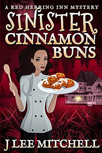 Sinister Cinnamon Buns: A Red Herring Inn: Mitchell, J. Lee
