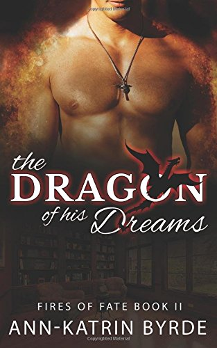 9781722604356: The Dragon of his Dreams (Fires of Fate) (Volume 2)